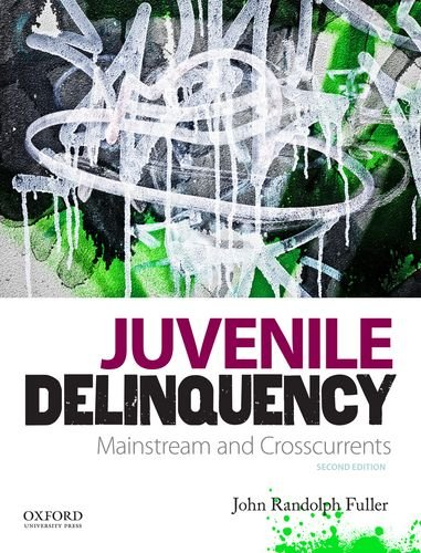 Juvenile Delinquency Mainstream and Crosscurrents 2nd 2013 edition cover