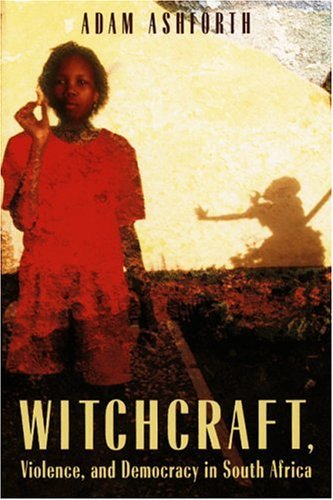 Witchcraft, Violence, and Democracy in South Africa   2005 edition cover