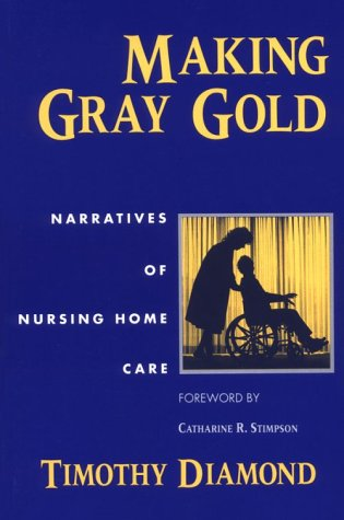 Making Gray Gold Narratives of Nursing Home Care  1995 edition cover
