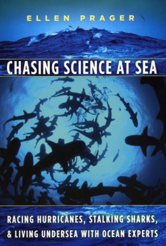 Chasing Science at Sea Racing Hurricanes, Stalking Sharks, and Living Undersea with Ocean Experts  2010 edition cover