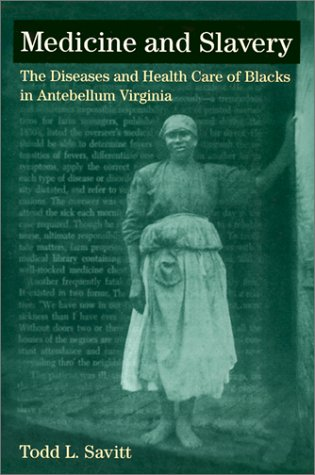 Medicine and Slavery The Diseases and Health Care of Blacks in Antebellum Virginia N/A edition cover