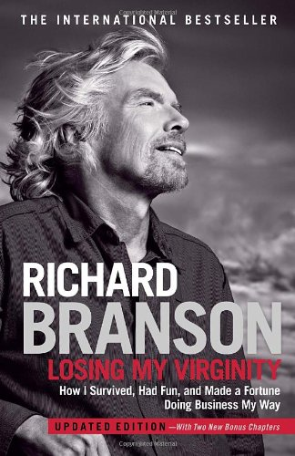 Losing My Virginity How I Survived, Had Fun, and Made a Fortune Doing Business My Way N/A 9780307720740 Front Cover