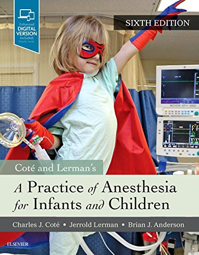 Practice of Anesthesia for Infants and Children  6th 2019 9780323429740 Front Cover