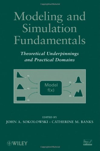Modeling and Simulation Fundamentals Theoretical Underpinnings and Practical Domains  2010 9780470486740 Front Cover