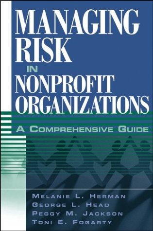 Managing Risk in Nonprofit Organizations A Comprehensive Guide  2004 edition cover