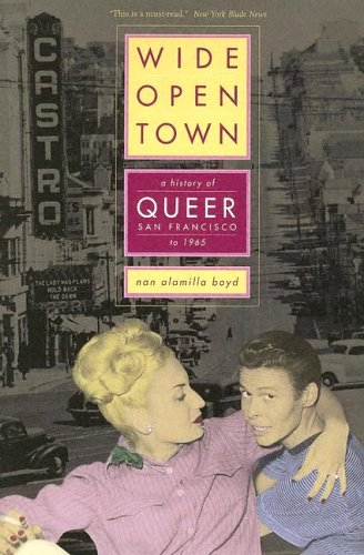 Wide Open Town A History of Queer San Francisco to 1965  2005 edition cover