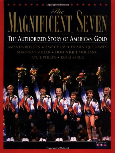 Magnificent Seven The Authorized Story of American Gold  1996 9780553097740 Front Cover