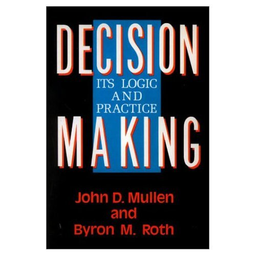 Decision Making Its Logic and Practice N/A 9780742512740 Front Cover