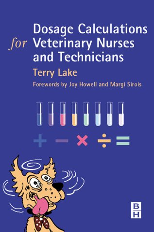 Dosage Calculations for Veterinary Nurses and Technicians   2003 edition cover