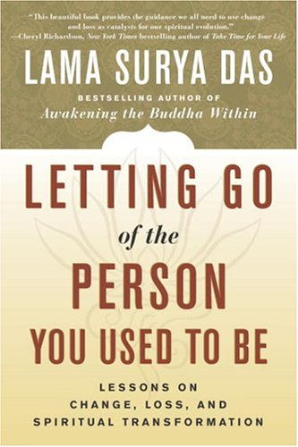 Letting Go of the Person You Used to Be Lessons on Change, Loss, and Spiritual Transformation N/A edition cover
