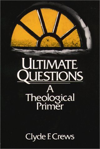 Ultimate Questions A Theological Primer N/A edition cover