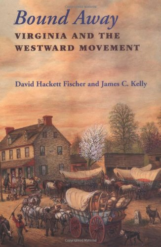 Bound Away Virginia and the Westward Movement  2000 9780813917740 Front Cover