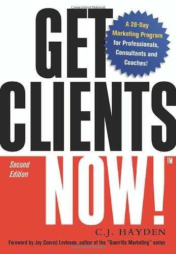 Get Clients Now! A 28-Day Marketing Program for Professionals, Consultants, and Coaches 2nd 2006 (Revised) edition cover