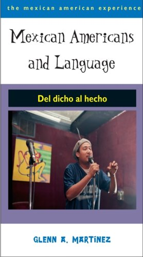Mexican Americans and Language Del Dicho Al Hecho  2006 9780816523740 Front Cover