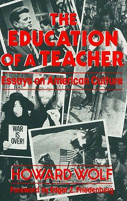 Education of a Teacher Essays on American Culture N/A 9780879753740 Front Cover