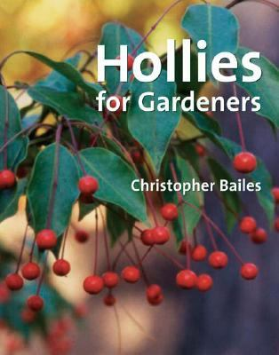 Hollies for Gardeners   2006 9780881927740 Front Cover