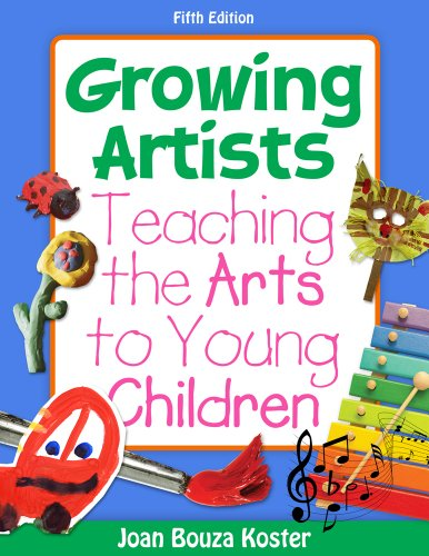 Growing Artists Teaching the Arts to Young Children 5th 2012 edition cover