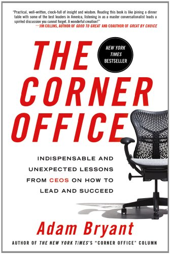 Corner Office Indispensable and Unexpected Lessons from CEOs on How to Lead and Succeed N/A edition cover