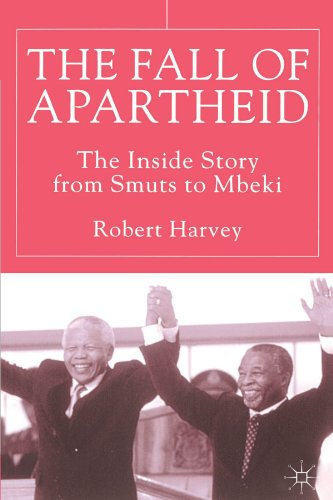Fall of Apartheid The Inside Story from Smuts to Mbeki  2001 (Revised) edition cover