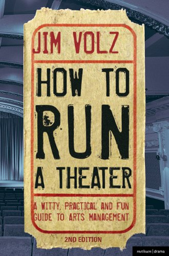 How to Run a Theatre A Witty, Practical and Fun Guide to Arts Management 2nd 2011 edition cover