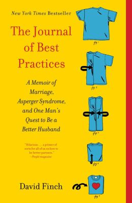 Journal of Best Practices A Memoir of Marriage, Asperger Syndrome, and One Man's Quest to Be a Better Husband  2012 edition cover