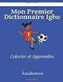 Mon Premier Dictionnaire Igbo Colorier et Apprendre Large Type 9781492757740 Front Cover