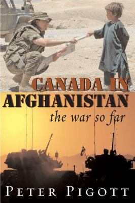 Canada in Afghanistan The War So Far  2007 9781550026740 Front Cover