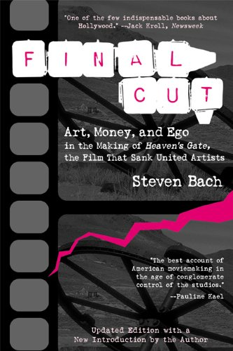 Final Cut Art, Money and Ego in the Making of Heaven's Gate, the Film That Sank United Artists 2nd 1999 (Revised) edition cover