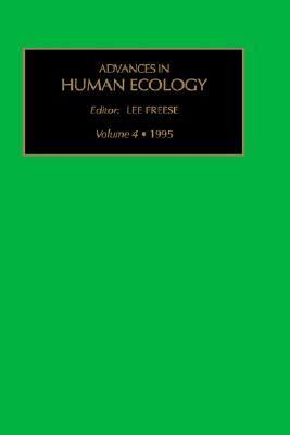 Advances in Human Ecology  N/A 9781559388740 Front Cover