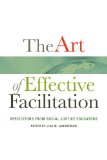 Art of Effective Facilitation Reflections from Social Justice Educators  2013 edition cover