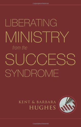 Liberating Ministry from the Success Syndrome   2008 edition cover