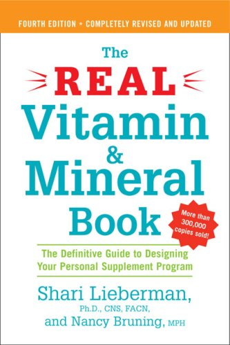 Real Vitamin and Mineral Book The Definitive Guide to Designing Your Personal Supplement Program 4th 2007 edition cover