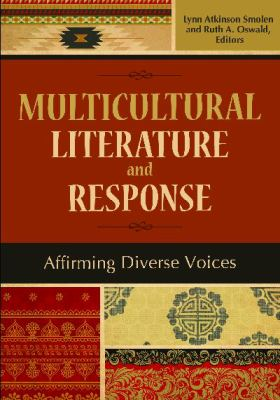 Multicultural Literature and Response Affirming Diverse Voices N/A 9781598844740 Front Cover