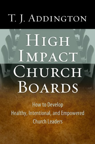 High-Impact Church Boards How to Develop Healthy, Intentional, and Empowered Church Leaders  2010 edition cover