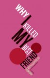 Why I Killed My Best Friend   2014 edition cover