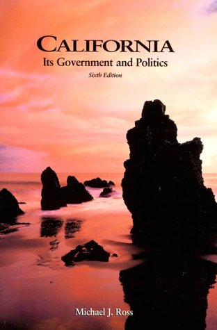 California Its Government and Politics 6th 2000 (Revised) edition cover
