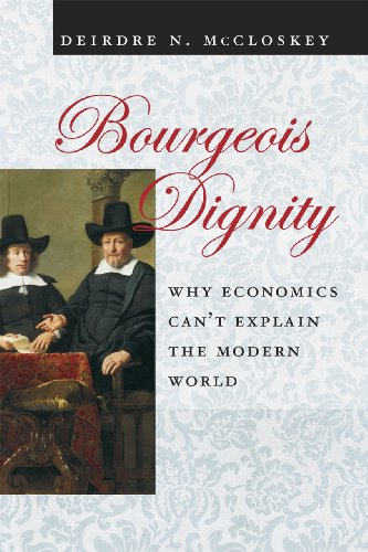 Bourgeois Dignity Why Economics Can't Explain the Modern World  2011 edition cover