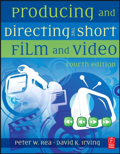 Producing and Directing the Short Film and Video  4th 2010 (Revised) edition cover