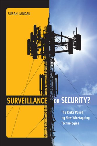 Surveillance or Security? The Risks Posed by New Wiretapping Technologies  2011 9780262518741 Front Cover