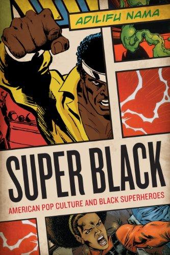 Super Black American Pop Culture and Black Superheroes  2011 edition cover