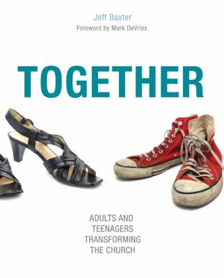 Together Adults and Teenagers Transforming the Church  2010 9780310578741 Front Cover