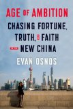 Age of Ambition Chasing Fortune, Truth, and Faith in the New China  2014 edition cover
