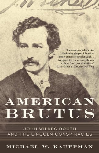 American Brutus John Wilkes Booth and the Lincoln Conspiracies N/A edition cover