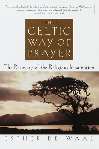 Celtic Way of Prayer The Recovery of the Religious Imagination N/A edition cover