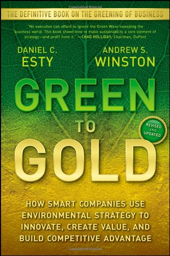 Green to Gold How Smart Companies Use Environmental Strategy to Innovate, Create Value, and Build a Competitive Advantage  2009 edition cover