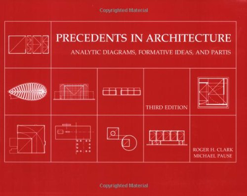 Precedents in Architecture Analytic Diagrams, Formative Ideas, and Partis 3rd 2005 (Revised) edition cover