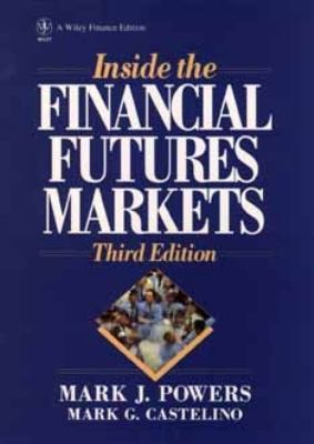 Inside the Financial Futures Markets  3rd 1991 (Revised) edition cover