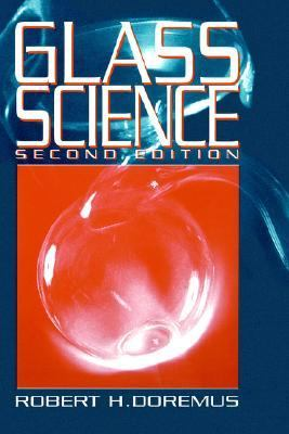 Glass Science  2nd 1994 (Revised) 9780471891741 Front Cover