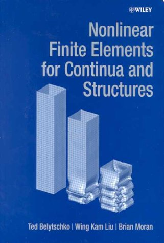 Nonlinear Finite Elements for Continua and Structures   2000 9780471987741 Front Cover