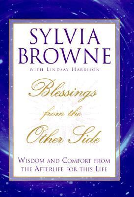 Blessings from the Other Side Wisdom and Comfort from the Afterlife for This Life  2000 9780525945741 Front Cover